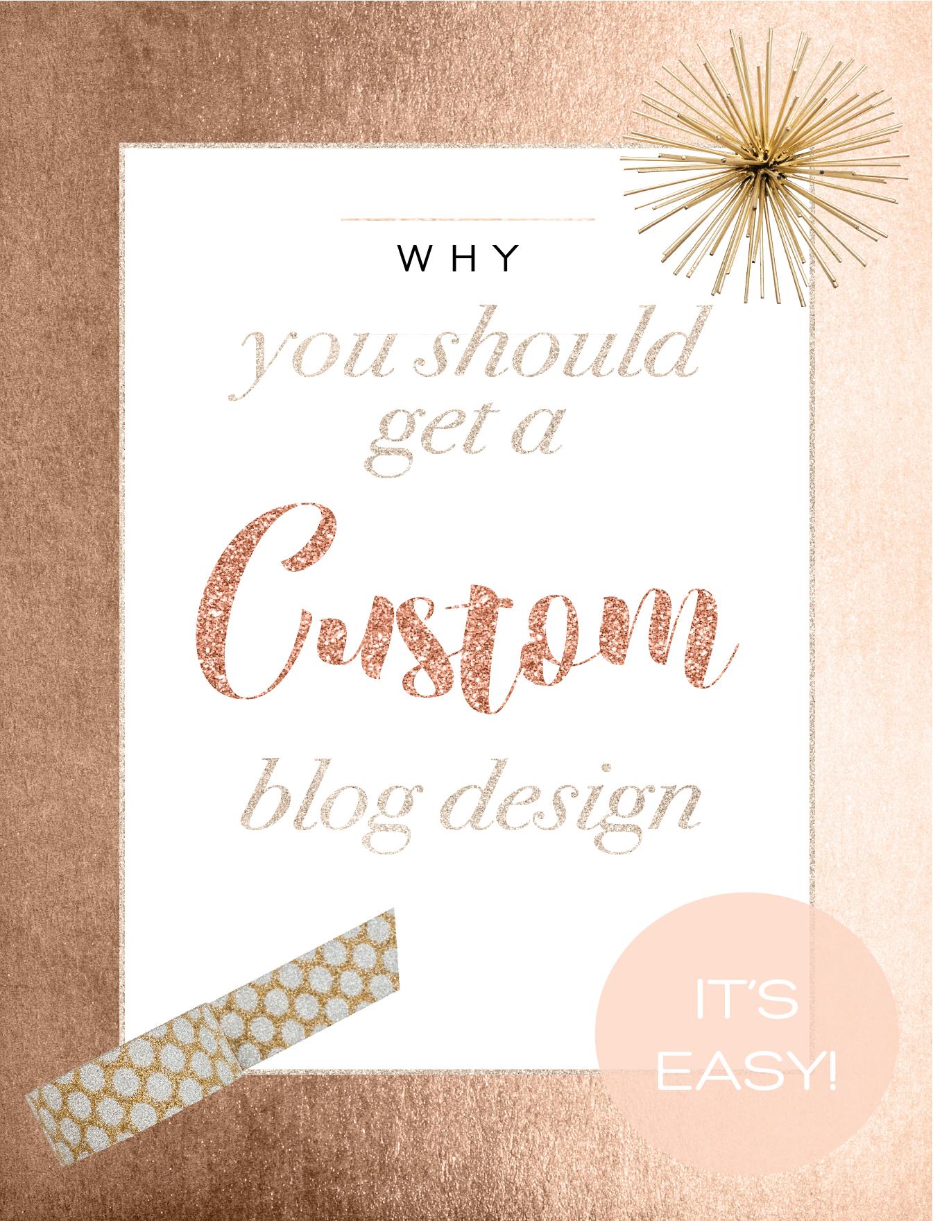 why you should get a custom blog design