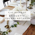 5 Rules of Etiquette You May Not Know