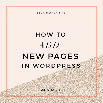 Custom Blog Design Tips – How to Add New Pages in WordPress