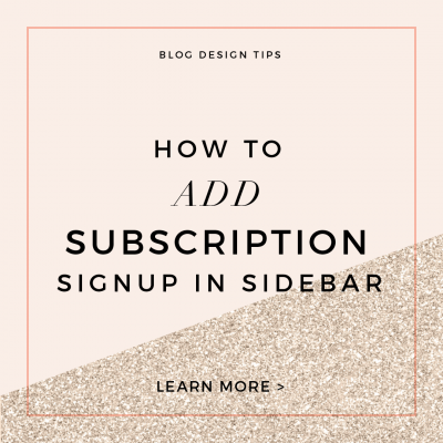 Custom Blog Design Tips – How to Add Blog Subscription Signup to Sidebar