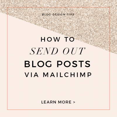Custom Blog Design Tips: How to Send out Blog Posts via Mailchimp