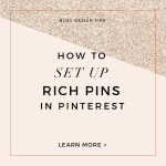 How to: Validate Your Blog on Pinterest + Set Up Rich Pins