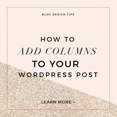 How to Add Columns to a WordPress Blog Post