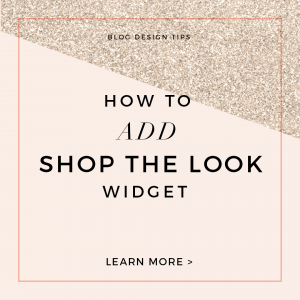 How to Add a Shop The Look Widget to Your Blog