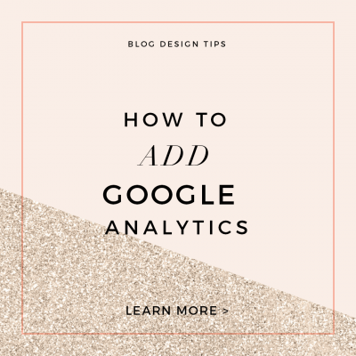 Custom Blog Design Tips: How to Add Google Analytics to Your Blog