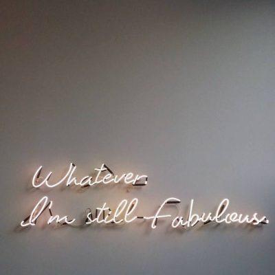 Whatever.  I'm Still Fabulous.