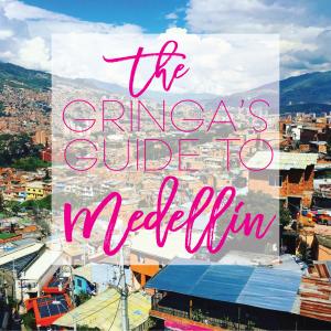 The Gringa's Guide to Medellín