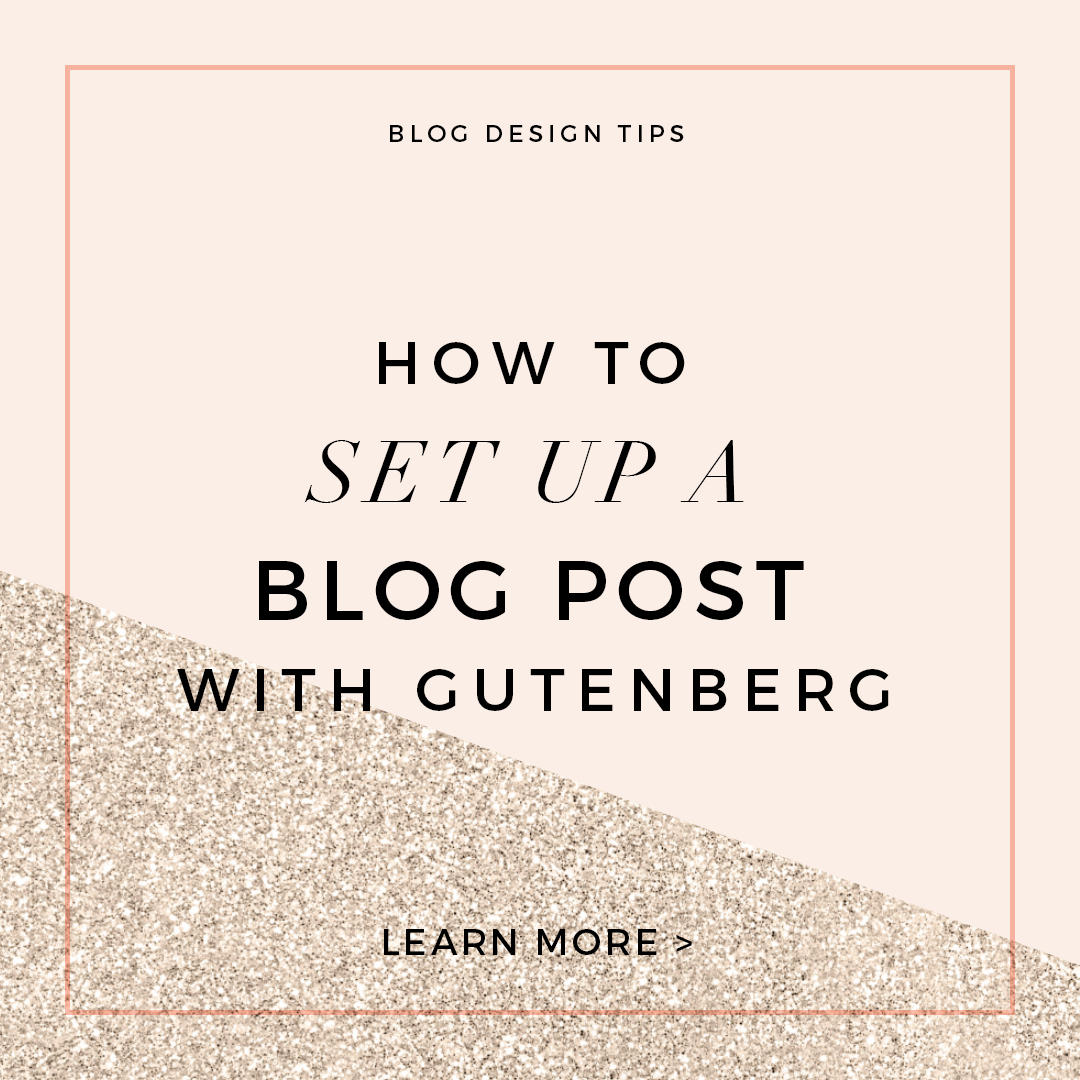 How to Create Gorgeous Blog Posts with Gutenberg
