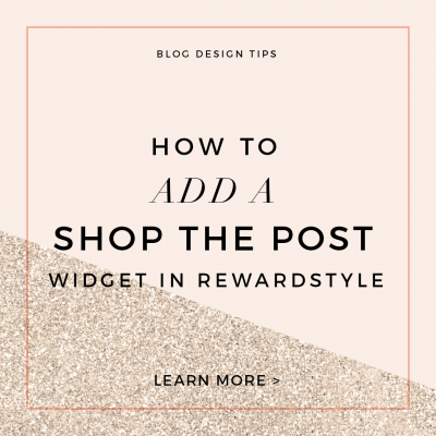 How to Add a Shop the Post Widget in Rewardstyle